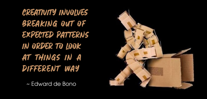 Edward de Bono quote | Creativity involves breaking out of expected patterns in order to look at things in a different way.