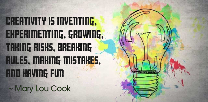 Mary Lou Cook quote | Creativity is inventing, experimenting, growing, taking risks, breaking rules, making mistakes, and having fun